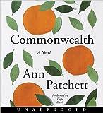 By Ann Patchett (Author) Commonwealth CD Audio CD – Audiobook, CD, Unabridged 2016 Commonwealth 1777