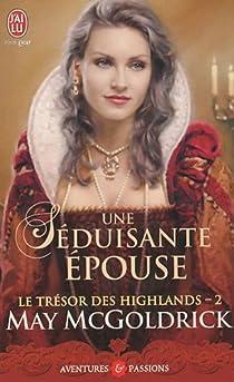 Le trésor des Highlands, Tome 2 : Une séduisante épouse par McGoldrick