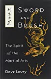 img - for Sword and Brush: The Spirit of the Martial Arts book / textbook / text book