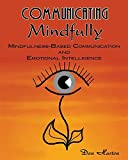 Communicating Mindfully: Mindfulness-Based Communication and Emotional Intelligence