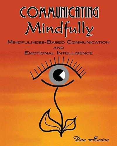 Communicating Mindfully: Mindfulness-Based Communication and Emotional Intelligence