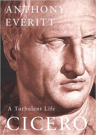 Cicero: A Turbulent Life