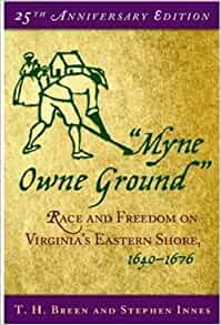 myne owne ground book review In a new foreword, breen and innes reflect on the origins of this book,  write a review-myne owne ground: race and freedom on virginias eastern shore, 1640-1676.