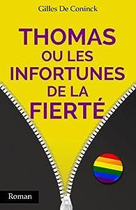 Thomas ou les infortunes de la fierté par  Gilles de Coninck