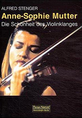 Anne-Sophie Mutter: Die Schönheit des Violinklanges