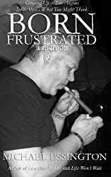 Born Frustrated by Michael Essington (2015-08-05)