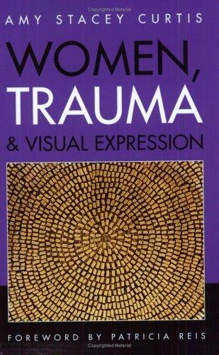 Women, Trauma & Visual Expression