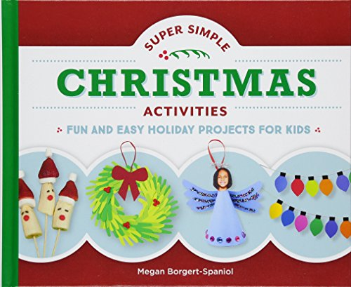 Super Simple Christmas Activities: Fun and Easy Holiday Projects for Kids (Super Simple Holidays) -
