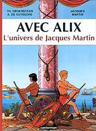 Alix - HS, tome 3 : Avec Alix, l'univers de Jacques Martin par Thierry Groensteen