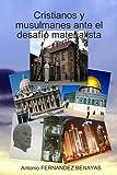 Cristianos y musulmanes ante el desafío Materialista, Antonio FERNANDEZ BENAYAS, 1409213544