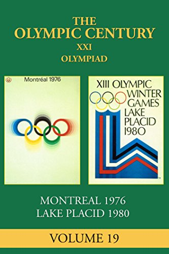 Montreal 1976 Olympic Games (XXI Olympiad: Montreal 1976, Lake Placid  1980 (The Olympic Century))