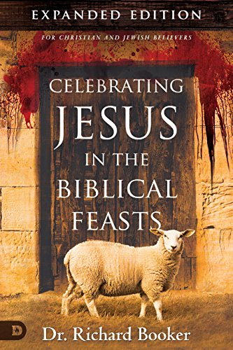 Celebrating Jesus in the Biblical Feasts Expanded