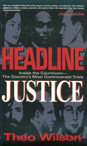 Headline Justice: Inside the Courtroom -- The Country's Most Controversial Trials