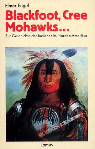 blackfoot-cree-mohawks-zur-geschichte-der-indianer-im-norden-amerikas