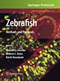 Zebrafish : Methods and Protocols, Lieschke, Graham J. and Oates, Andrew C., 162703899X