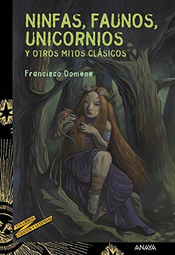 Descargar Libro Ninfas, Faunos, Unicornios Y Otros Mitos Clásicos - Cuentos Y Leyendas) Francisco Domene