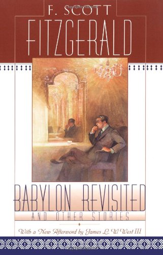 the life of the author in babylon revisited a short story by f scott fitzgerald Babylon revisited summary in babylon revisited, newly successful businessman charlie wales attempts to regain custody of his daughter, honoria honoria has been in the care of charlie's sister-in-law, marion, who thinks charlie is responsible for his wife helen's death in the end, charlie's past as a drunk temporarily ruins his chances at regaining.