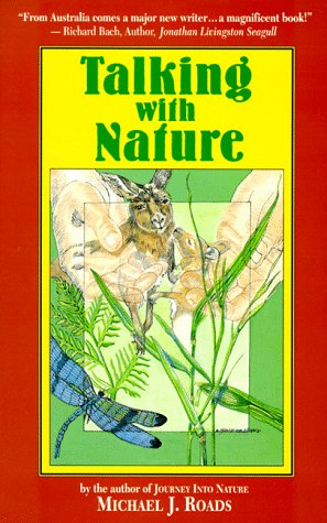 Talking with Nature: Sharing the Energies and Spirit of Trees, Plants, Birds, and ()
