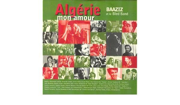 ALGERIE MON BAAZIZ AMOUR TÉLÉCHARGER