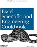 Excel Scientific and Engineering Cookbook: Adding Excel to Your Analysis Arsenal (Cookbooks (O'Reilly))
