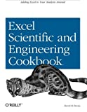 Excel Scientific and Engineering Cookbook: Adding Excel to Your Analysis Arsenal (Cookbooks (O\\\'Reilly))
