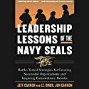 Leadership Lessons of the Navy Seals Audiobook by Jeff Cannon Narrated by Michael Prichard