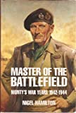 Book cover for Master of the Battlefield: Monty's War Years 1942-1944