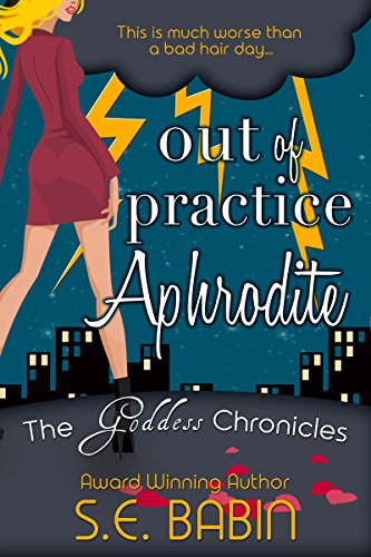 Out of Practice Aphrodite (The Goddess Chronicles Book 1) (Light Artemis 1)