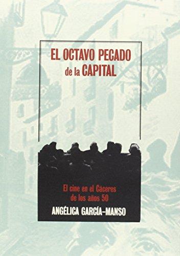 Descargar Libro El Octavo Pecado Capital: El Cine En El Cáceres De Los Años 50 Angélica Gacía Manso