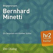 Bernhard Minetti (Der Dialog): Ein Gespräch mit Günther Schloz Radio/TV von Günther Schloz Gesprochen von: Günther Schloz, Bernhard Minetti