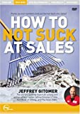 Jeffrey Gitomer Live - How to Not Suck at Sales