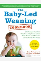 By Gill Rapley Baby-led Weaning: Helping Your Baby to Love Good Food (Paperback) By (author) Gill Rapley Paperback