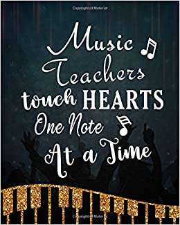 Music Teachers Touch Hearts One Note At A Time: Music