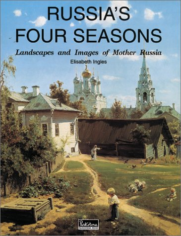 Russia's Four Seasons: Landscapes and Images of Mother Russia ()