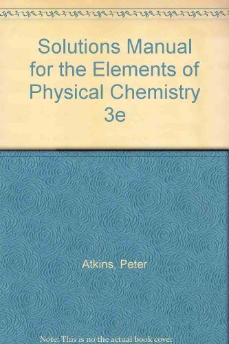 Download Solutions Manual For The Elements Of Physical Chemistry 3e