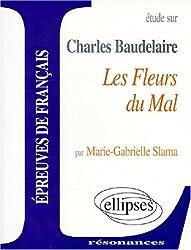 Etude sur Les Fleurs du mal, Charles Baudelaire