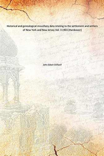 Download Historical and genealogical miscellany data relating to the settlement and settlers of New York and New Jersey Vol: 3 1903 [Hardcover] Text fb2 ebook