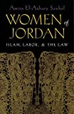 img - for Women of the Jordan: Islam, Labor, and the Law (Gender, Culture, and Politics in the Middle East) book / textbook / text book