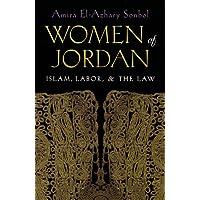 Women of Jordan: Islam, Labor & the Law
