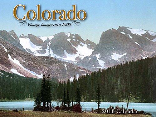 Colorado 2018 Calendar: Vintage Images circa 1900 PDF