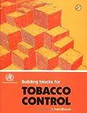 Building Blocks for Tobacco Control, Annette David and Vera da Costa e. Silva, 9241546581