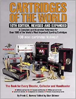 Amazon cartridges of the world 10th edition revised and amazon cartridges of the world 10th edition revised and expanded 9780873496056 frank c barnes stan skinner books fandeluxe