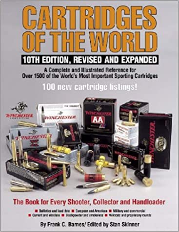 Cartridges of the World: 10th Edition, Revised and Expanded