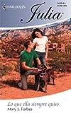 Lo Que Ella Siempre Quiso, Mary J. Forbes, 037367242X