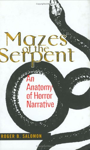 Mazes of the Serpent: An Anatomy of Horror Narrative by Cornell Univ Pr