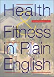 Health and Fitness in Plain English, Jolie Bookspan, 1585186422