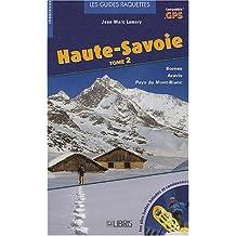 HAUTE-SAVOIE T02 : LES PLUS BELLES BALADES ET RANDONNÉES À RAQUETTES