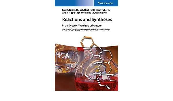 Reactions and Syntheses: In the Organic Chemistry Laboratory (English Edition) eBook: Tietze, Lutz F., Eicher, Theophil, Diederichsen, Ulf, Speicher, Andreas, Schützenmeister, Nina: Amazon.es: Tienda Kindle