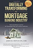 #9: Digitally Transforming the Mortgage Banking Industry: The Maverick's Quest for Outstanding Profit and Customer Satisfaction