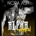 Alpha: Taken Hörbuch von Nora Ash Gesprochen von: Thurlow Holmes